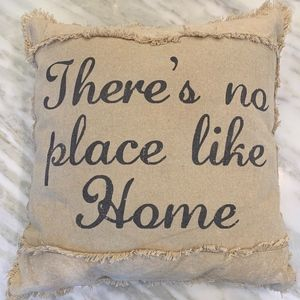 """""""There's No Place Like Home"""" Pillow"""